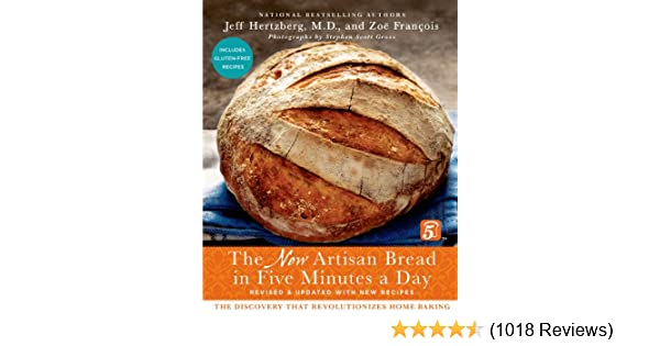 The new artisan bread in five minutes a day the discovery that the new artisan bread in five minutes a day the discovery that revolutionizes home baking kindle edition by jeff hertzberg md zo franois fandeluxe Gallery