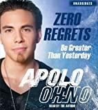 img - for Zero Regrets: Be Greater Than Yesterday by Ohno, Apolo (October 26, 2010) Audio CD book / textbook / text book