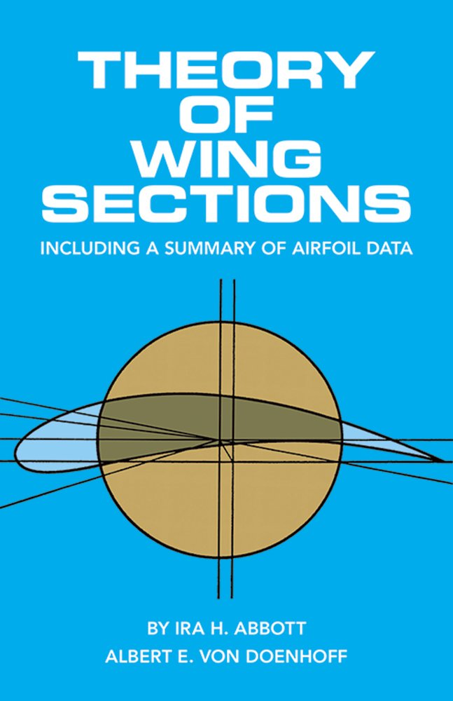 Theory of Wing Sections: Including a Summary of Airfoil Data (Dover Books on Physics)