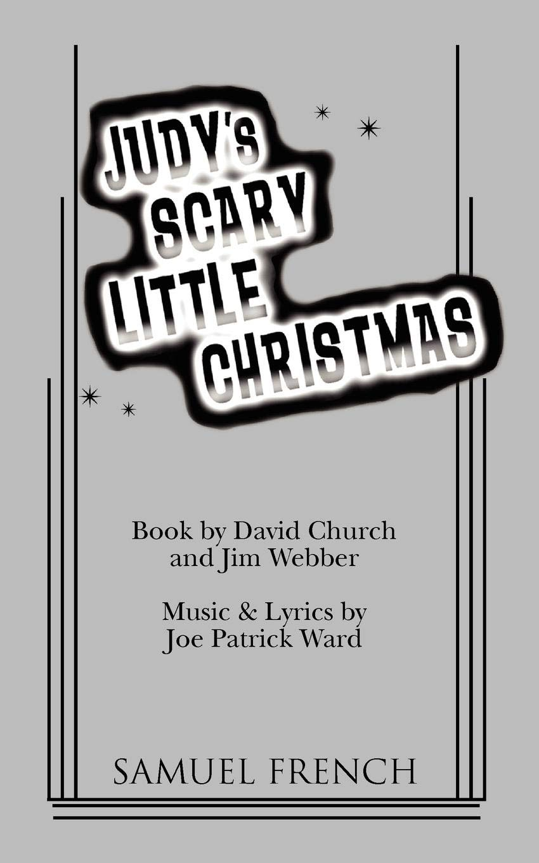 Judy's Scary Little Christmas: David Church, Jim Webber, Joe Patrick