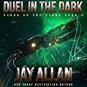 Duel in the Dark: Blood on the Stars, Book 1 Audiobook by Jay Allan Narrated by Luke Daniels