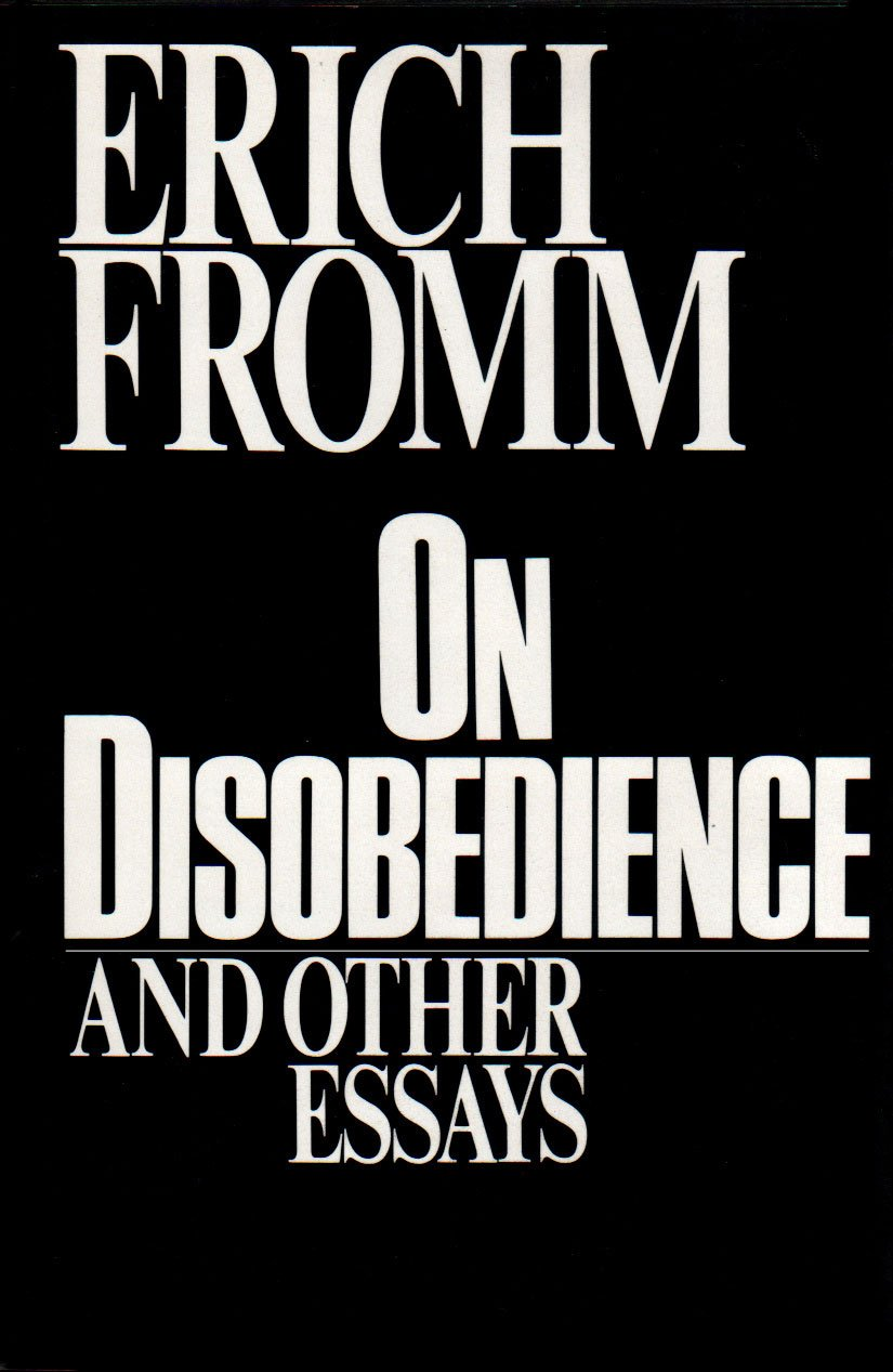 on disobedience and other essays erich fromm 9780816405008 on disobedience and other essays erich fromm 9780816405008 com books