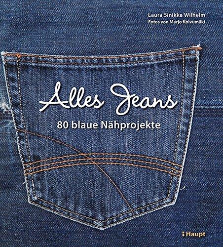 Alles Jeans: 80 blaue Nähprojekte: Amazon.de: Laura Sinikka Wilhelm ...