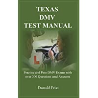 TEXAS DMV TEST MANUAL: Practice and Pass DMV Exams with over 300 Questions and Answers