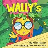 Wally's Identity Crisis, Karen Rapach, 1490719717