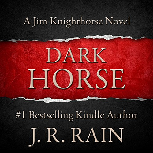 Dark Horse: Jim Knighthorse, Book 1