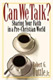 Can We Talk: Sharing Your Faith in a Pre-Christian World