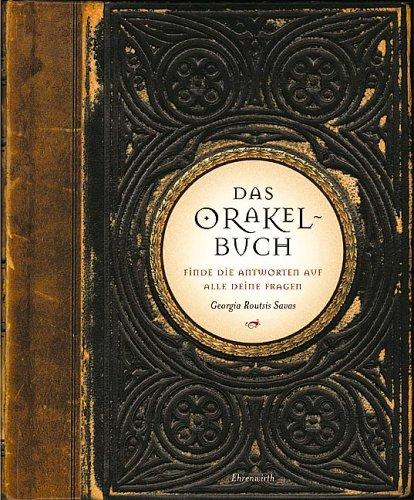 Das Orakel-Buch: Finde die Antworten auf alle deine Fragen