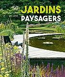 """Afficher """"Jardins paysagers : 50 réalisations de rêve"""""""