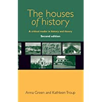 Houses of history: A critical reader in history and theory