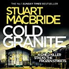 Cold Granite: Logan McRae, Book 1 Audiobook by Stuart MacBride Narrated by Steve Worsley