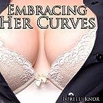 Embracing Her Curves | Lorelei Knox