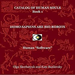 Homo Sapiens Are Bio-Robots: Human 'Software'