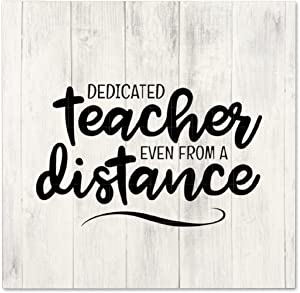 Rustic Vintage Distressed Wooden Sign Tabletop/Shelf/Home Wall/Office Decoration Art Teacher Social Distancing School Student Teacher Iron on Dedicated Teacher Even from Distance 12x12 Inch