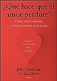 ¿Qué hace que el amor perdure?: Cómo crear confianza y evitar la traición en la pareja