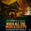 When All the World Sleeps Audiobook by Lisa Henry, J.A. Rock Narrated by Greg Tremblay