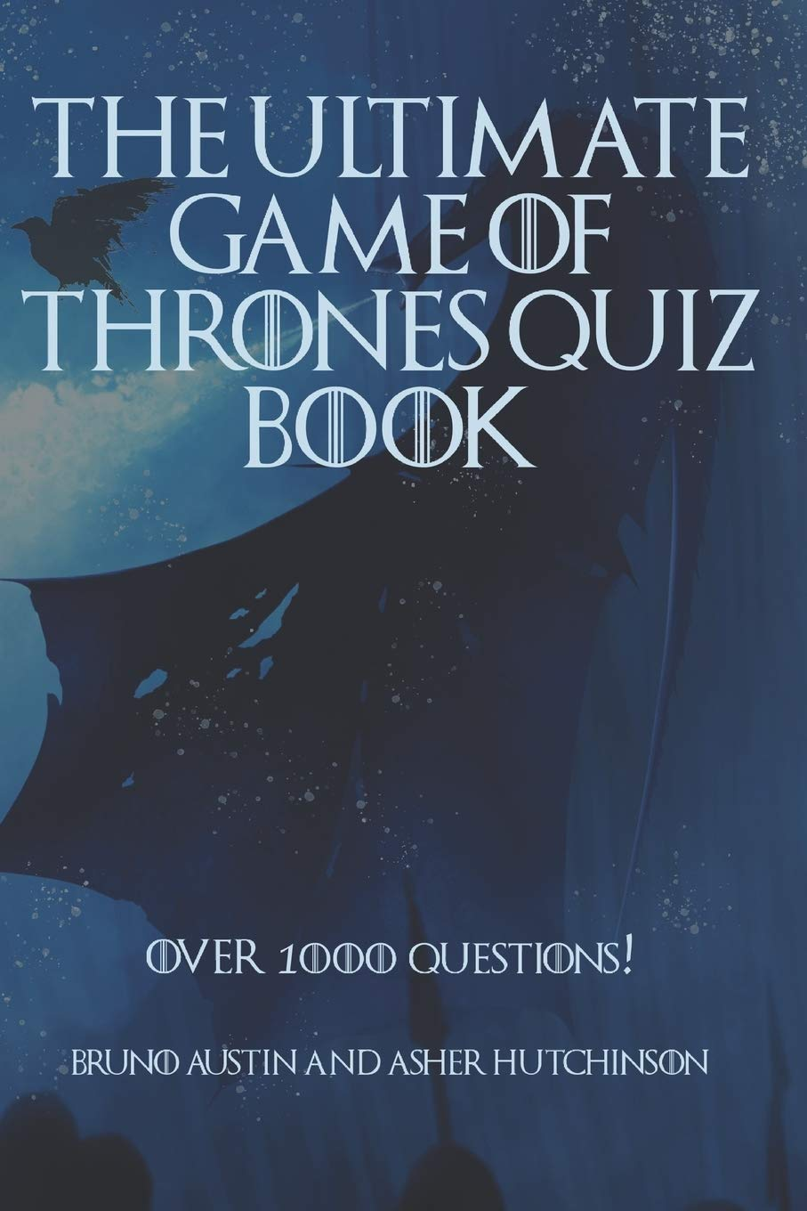 Buy The Ultimate Game Of Thrones Quiz Book Over 1000 Questions Book Online At Low Prices In India The Ultimate Game Of Thrones Quiz Book Over 1000 Questions Reviews Ratings Amazon In