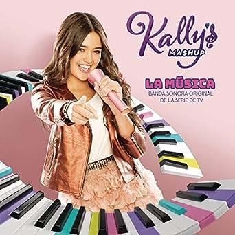 KALLY's Mashup: La Música (Banda Sonora Original de la Serie