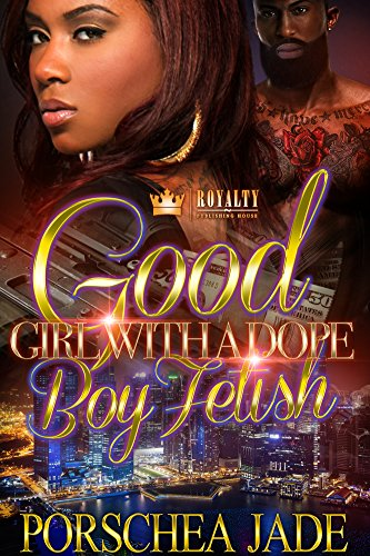 Good girl with a dope boy fetish kindle edition by porschea jade good girl with a dope boy fetish by jade porschea fandeluxe PDF