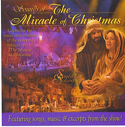 Sight And Sound Miracle Of Christmas.Sounds Of The Miracle Of Christmas