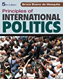 Principles of International Politics: War, Peace, and World Order, Bruce Bueno De Mesquita, 1452202982