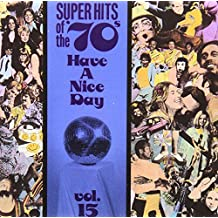 Have A Nice Day! Super Hits Of The '70s, Vol. 15
