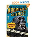 Abominable Science!: Origins of the Yeti, Nessie, and Other Famous Cryptids (NONE)