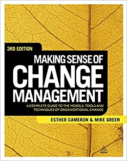 Making sense of change management a complete guide to the models making sense of change management a complete guide to the models tools and techniques of organizational change esther cameron mike green 9780749464356 fandeluxe Image collections