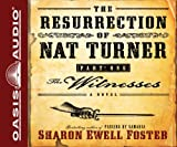 The Resurrection of Nat Turner, Part 1: The Witnesses (Library Edition): A Novel