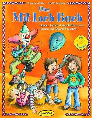 Das MitLachBuch: Spiele, Lieder & Geschichten zum Lachen und Quatsch machen (Praxisbücher für den pädagogischen Alltag)
