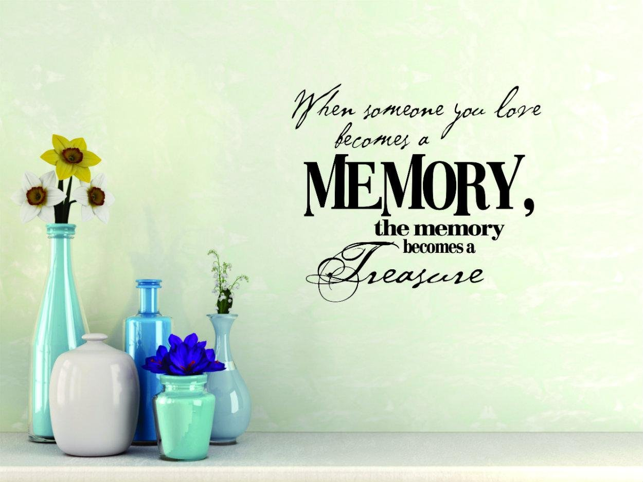 When Someone You Love Becomes a Memory The Memory Becomes a Treasure Color Black Size Design with Vinyl Moti 2094 1 Decal Wall Sticker 10ES x 20ES