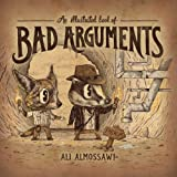 An Illustrated Book of Bad Arguments, Ali Almossawi, 098993120X