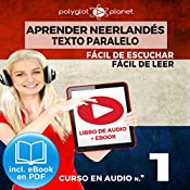 Aprender Neerlandés | Fácil de Leer | Fácil de Escuchar - Texto Paralelo - Curso en Audio No. 1 [Learn Dutch - Easy Reader - Easy Audio - Parallel Text: Audio Course No. 1]: Lectura Fácil en Neerlandés |  Polyglot Planet