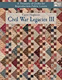 quilt books civil war - Civil War Legacies III: A Treasury of Quilts for Reproduction-Fabric Lovers: 3 (That Patchwork Place)