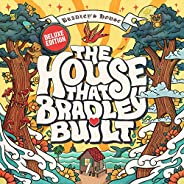 The House That Bradley Built (Deluxe Edition) [Explicit]