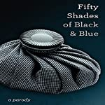 Fifty Shades of Black and Blue | I. B. Naughtie