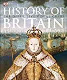 History of Britain and Ireland: The Definitive Visual Guide