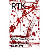 RTK: The Sado Slayers.  A Harley Piezo Mystery