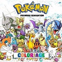 Pokémon Coloriage - Première Génération: 151 Pages à Colorier! Livre de coloriage impressionnant qui contient tous les Pokémon de la Première Génération - Game Boy: Pokémon Versions Rouge, Vert, Bleu et Jaune.