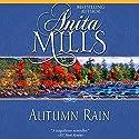 Autumn Rain Audiobook by Anita Mills Narrated by Rosalind Ashford