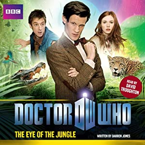 Doctor Who: The Eye of the Jungle Hörbuch
