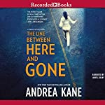 The Line Between Here and Gone: Forensic Instincts, Book 2 | Andrea Kane