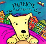Francis, the Earthquake Dog, Judith R. Enderle and Stephanie Jacob Gordon, 0811806308