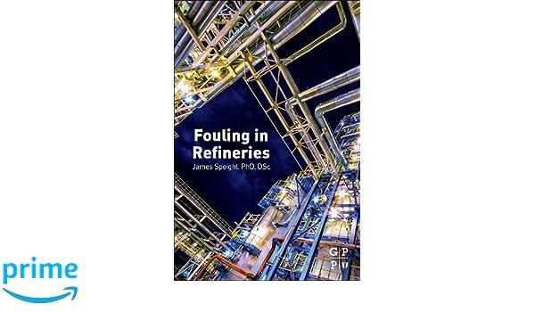 Fouling in refineries james g speight 9780128007778 amazon fouling in refineries james g speight 9780128007778 amazon books fandeluxe Gallery