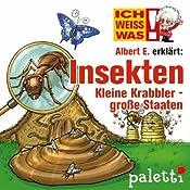 Albert E. erklärt Insekten: Kleine Krabbler - große Staaten (Ich weiß was) | Anke Riedel