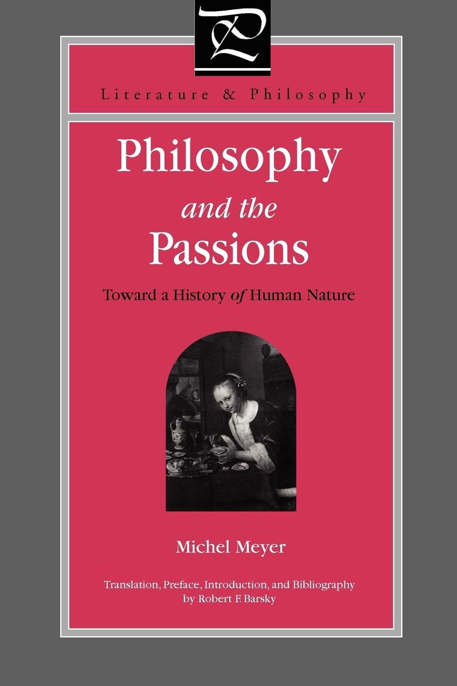Download Philosophy and the Passions: Towards a History of Human Nature (Literature and Philosophy) PDF