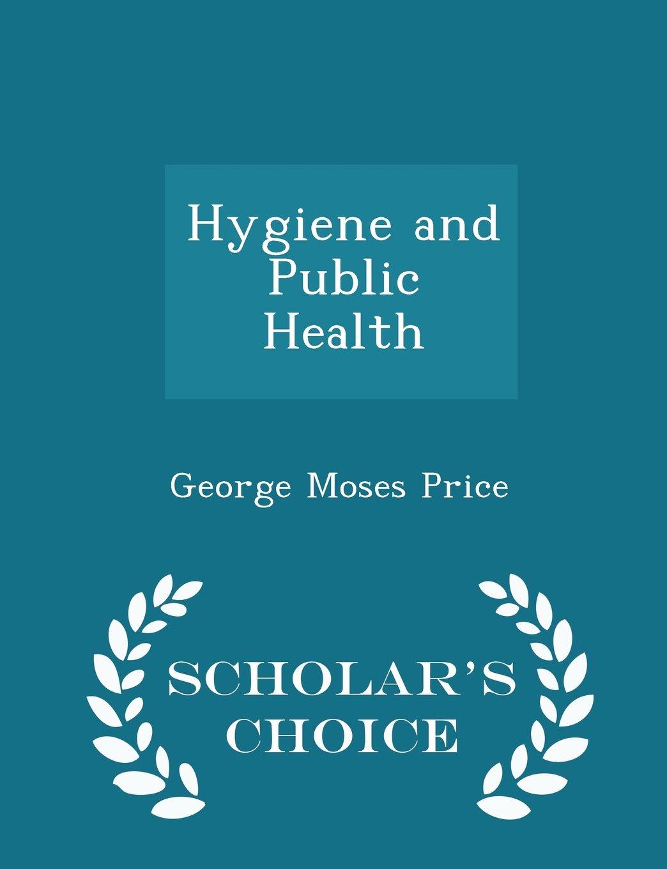 Download Hygiene and Public Health - Scholar's Choice Edition PDF