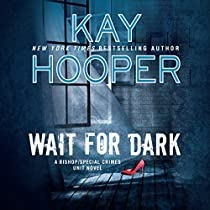 WAIT FOR DARK: BISHOP/SPECIAL CRIMES UNIT, BOOK 17