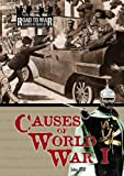 Causes of World War I (The Road to War: Causes of Conflict)