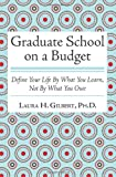 Graduate School on a Budget, Laura Gilbert, 1466332956